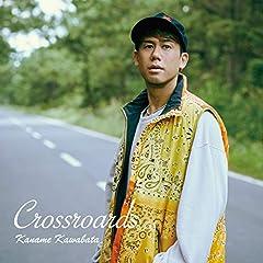 川畑要「Crossroads」の歌詞を収録したCDジャケット画像