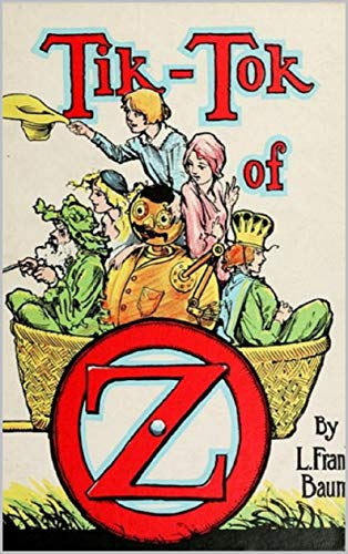 Tik-Tok of Oz Annotated (English Edition)