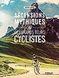 Ascensions mythiques - Les grands tours cyclistes