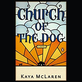 Church of the Dog                   By:                                                                                                                                 Kaya McLaren                               Narrated by:                                                                                                                                 Kirsten Potter                      Length: 5 hrs and 59 mins     8 ratings     Overall 3.8