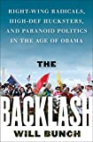 Image of The Backlash: Right-Wing Radicals, High-Def Hucksters, and Paranoid Politics in the Age of Obama