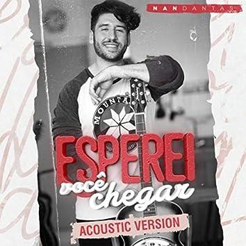 Esperei Você Chegar (Acoustic Version)
