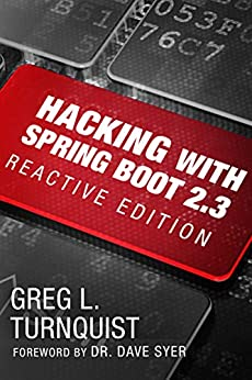 Hacking with Spring Boot 2.3: Reactive Edition by [Greg L. Turnquist]