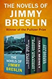 The Novels of Jimmy Breslin: World Without End, Amen; The Gang That Couldn't Shoot Straight; Table Money; and Forsaking All Others