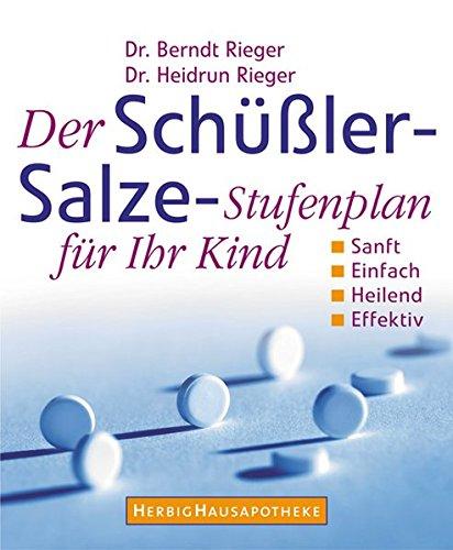 Rieger, Berndt u. Heidrun:<br />Der Schüssler-Salze Stufenplan für ihr Kind - jetzt bei Amazon bestellen