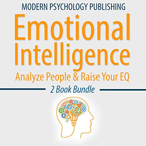 Emotional Intelligence: Analyze People and Raise Your EQ (Analyze People, Emotional Intelligence, EQ, Influence, Mindset, Habits) audiobook cover art