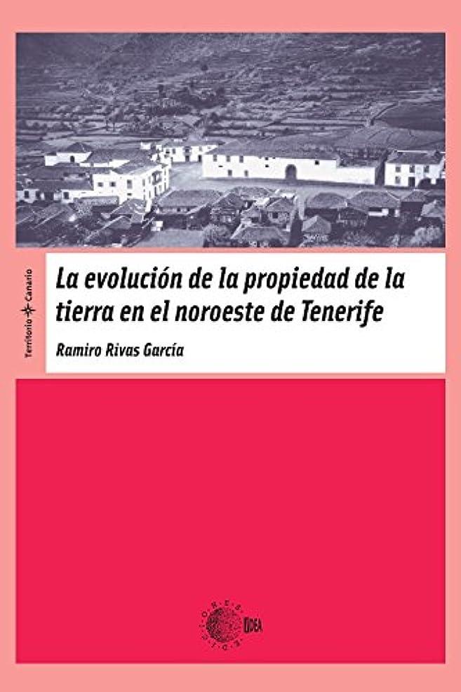 事捨てる宇宙船La Evolucion De La Propiedad De La Tierra En El Noroeste De Tenerife (Territorio Canario) (Spanish Edition)