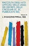 Raccolta degli atti ufficiali delle leggi, dei decreti, delle circolari ec. ec. pubblicate nel Volume 14 (Italian Edition)