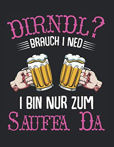 Dirndl Brauch I Ned Bin Nur Zum Sauffa Da Lustig: A4+ Softcover 120 beschreibbare karierte Seiten   22 x 28 cm (8,5x11 Zoll)