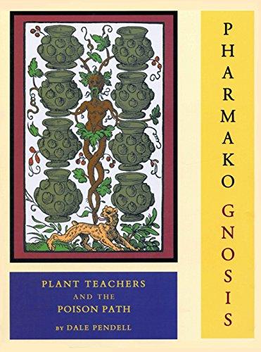 Pharmako/Gnosis: Plant Teachers and the Poison Path