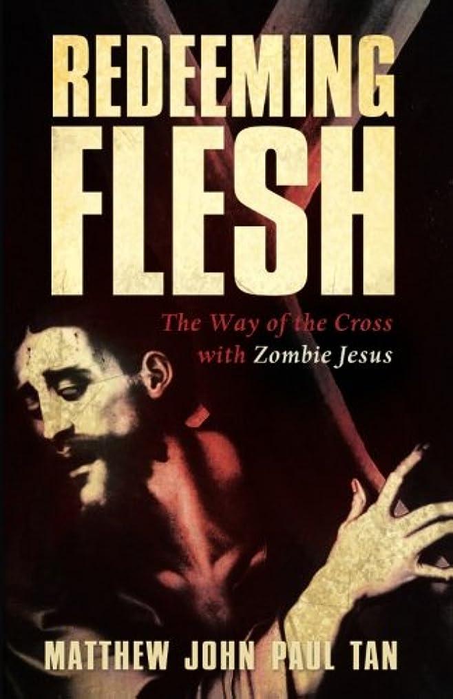 修羅場練る制裁Redeeming Flesh: The Way of the Cross With Zombie Jesus