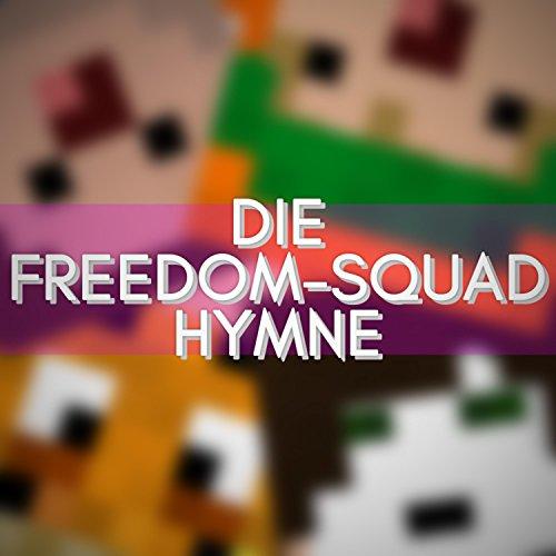 Die Freedom-Squad Hymne!