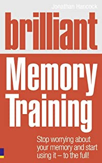 Brilliant Memory Training: Stop worrying about your memory and start using it - to the full! (Brilliant (Prentice Hall))