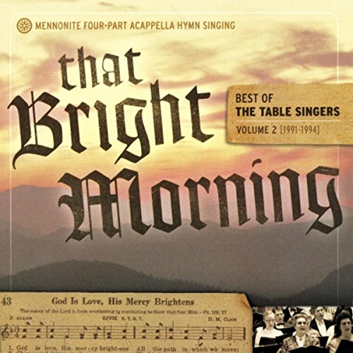 That Bright Morning: Best of the Table Singers, Vol. II