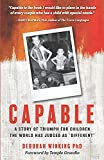 Capable: A Story of Triumph For Children the World has Judged as 'Different'