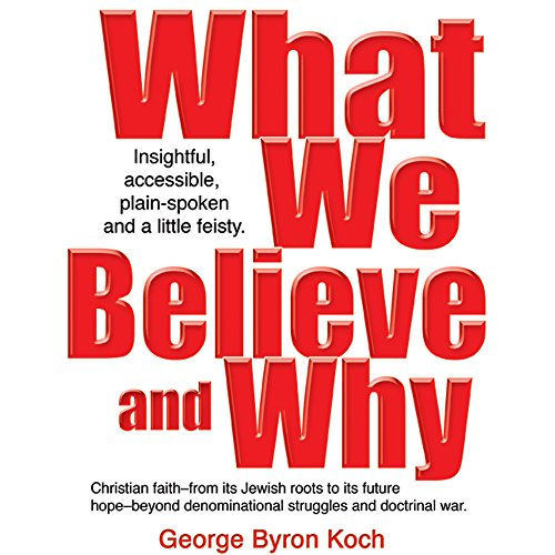 What We Believe and Why  By  cover art