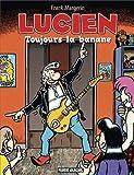 Lucien, Tome 9 - Toujours la banane
