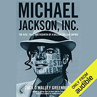 Michael Jackson, Inc.     The Rise, Fall and Rebirth of a Billion-Dollar Empire              By:                                                                                                                                 Zack O'Malley Greenburg                               Narrated by:                                                                                                                                 Kaleo Griffith                      Length: 8 hrs and 33 mins     39 ratings     Overall 4.5