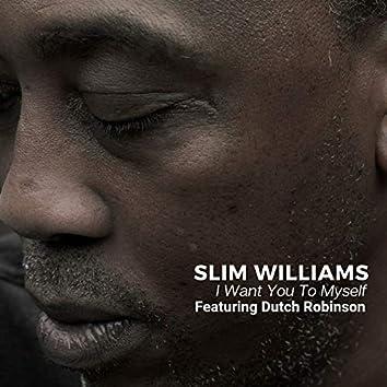 I Want You to Myself (feat. Dutch Robinson)