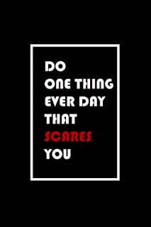 Do One Thing Everyday That Scares You: Lined Notebook for Writing, Planning or Journaling (Inspirational Quote - Journal, ...