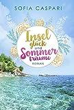 Inselglück und Sommerträume: Roman