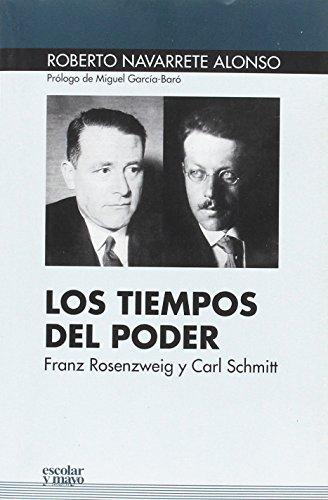 Los tiempos del poder: Franz Rosenzweig y Carl Schmitt (Euroamericana)