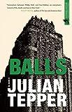 Image of Balls: A Novel