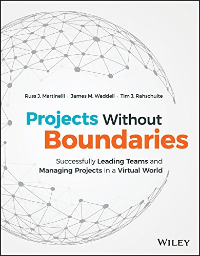 Compare Textbook Prices for Projects Without Boundaries: Successfully Leading Teams and Managing Projects in a Virtual World 1 Edition ISBN 9781119142546 by Martinelli, Russ J.,Waddell, James M.,Rahschulte, Tim J.