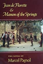 Jean De Florette & Manon of the Springs by Marcel Pagnol (1-Apr-1988) Hardcover