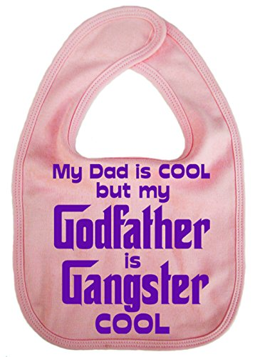 Dirty Fingers, My Dad is Cool but my Godfather is Gangster Cool, Bébés Bavoirs, Rose