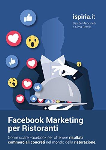 Facebook Marketing per Ristoranti: Meno like, più introiti. (Marketing Ristorazione)