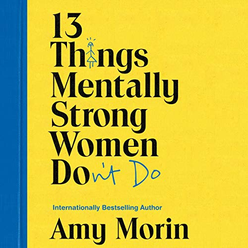 13 Things Mentally Strong Women Don't Do  audiobook cover art