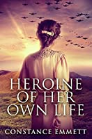 Heroine of Her Own Life: Premium Hardcover Edition