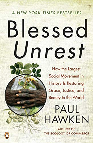 Blessed Unrest: How the Largest Social Movement in...