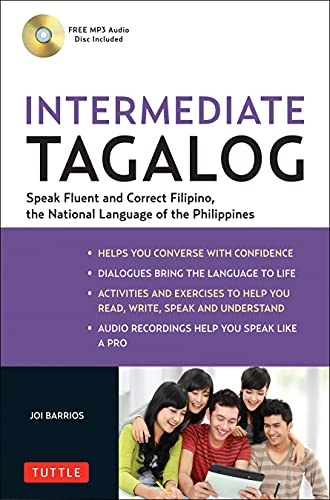Compare Textbook Prices for Intermediate Tagalog: Learn to Speak Fluent Tagalog Filipino, the National Language of the Philippines Free CD-Rom Included Bilingual Edition ISBN 9780804842624 by Barrios, Joi