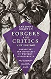 Forgers and Critics, New Edition: Creativity and Duplicity in Western Scholarship