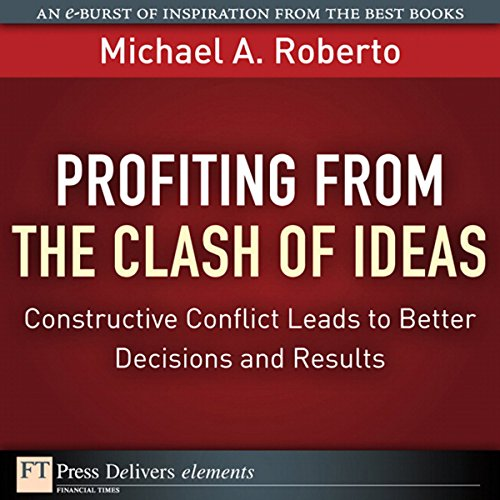 Profiting from the Clash of Ideas Audiobook By Michael A. Roberto cover art