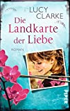 Lucy Clarke: Die Landkarte der Liebe