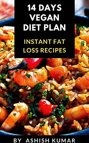 Vegan Diet 14 Days Lean Vegan Diet Plan Healthy Vegan Recipes For Weight Loss Instant Fat Loss Recipes Kindle Edition By Kumar Ashish Health Fitness Dieting Kindle Ebooks Amazon Com