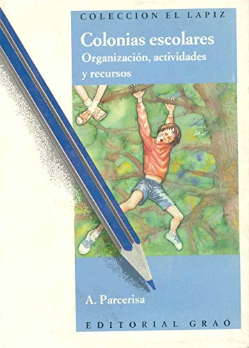 Colonias escolares: Organización, actividades y recursos: 0