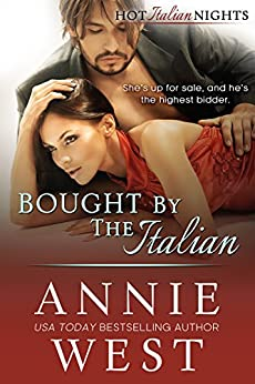 Bought By The Italian (Hot Italian Nights Book 2) by [Annie West]