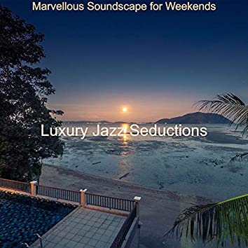 Marvellous Soundscape for Weekends