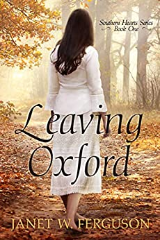 Leaving Oxford (Southern Hearts Series Book 1) by [Janet W. Ferguson]