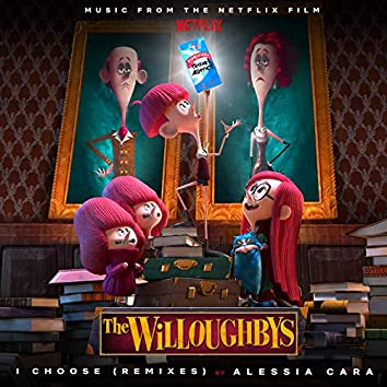 I Choose (From The Netflix Original Film The Willoughbys / Remixes)