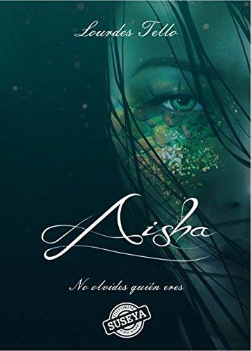 Aisha: No olvides quién eres