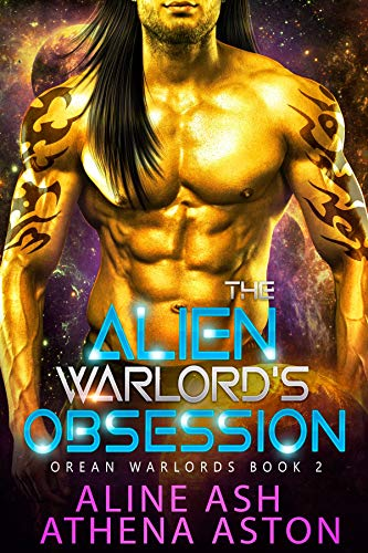 The Alien Warlord's Obsession: A Sci-Fi Alien Abduction Romance (Orean Warlords, book 2) (English Edition)