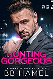 Hunting Gorgeous: A Romantic Suspense