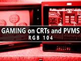 RGB104 :: Gaming on CRTs and PVMs