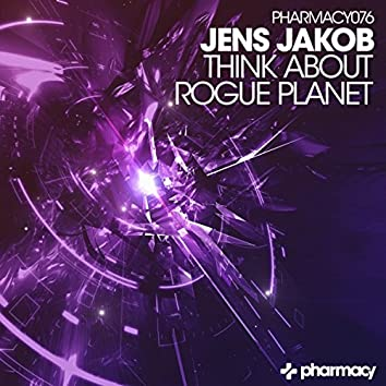 Think About / Rogue Planet