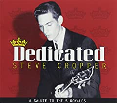Steve Cropper- Dedicated: A Salute to the Five Royales
